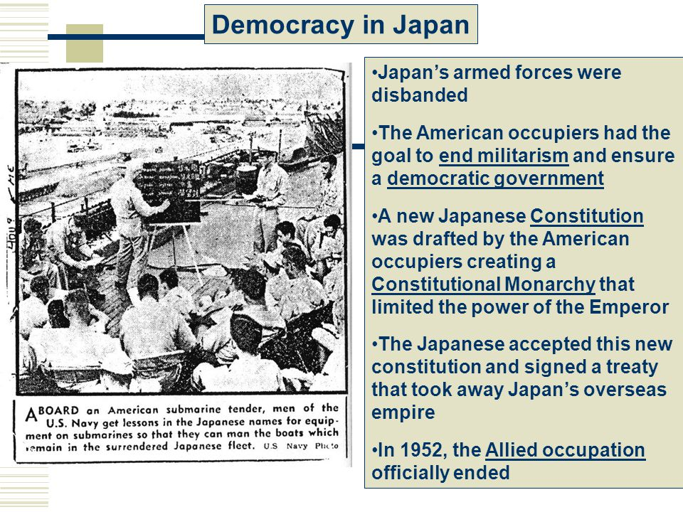 Democracy in Japan Japan's armed forces were disbanded