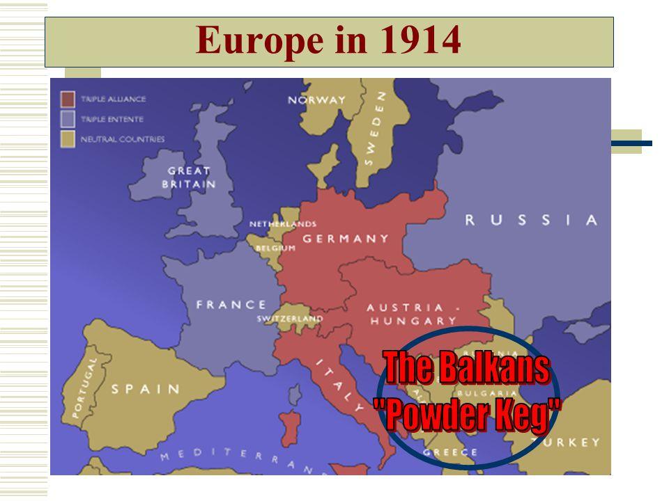 Europe in 1914 The Balkans Powder Keg