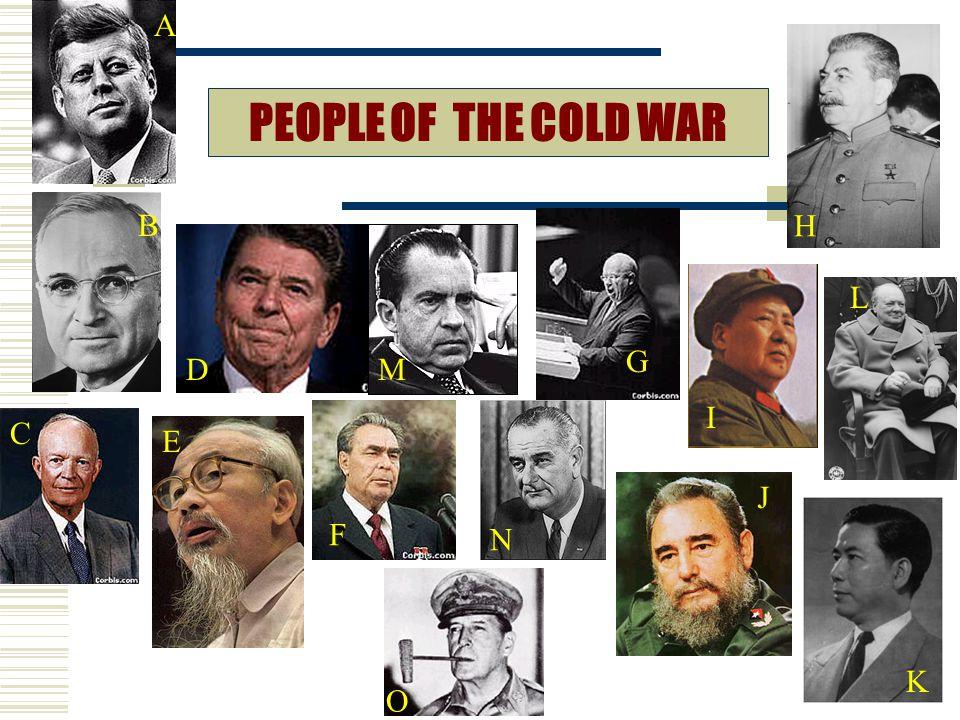 A H PEOPLE OF THE COLD WAR B G D M I L F N C E J K O