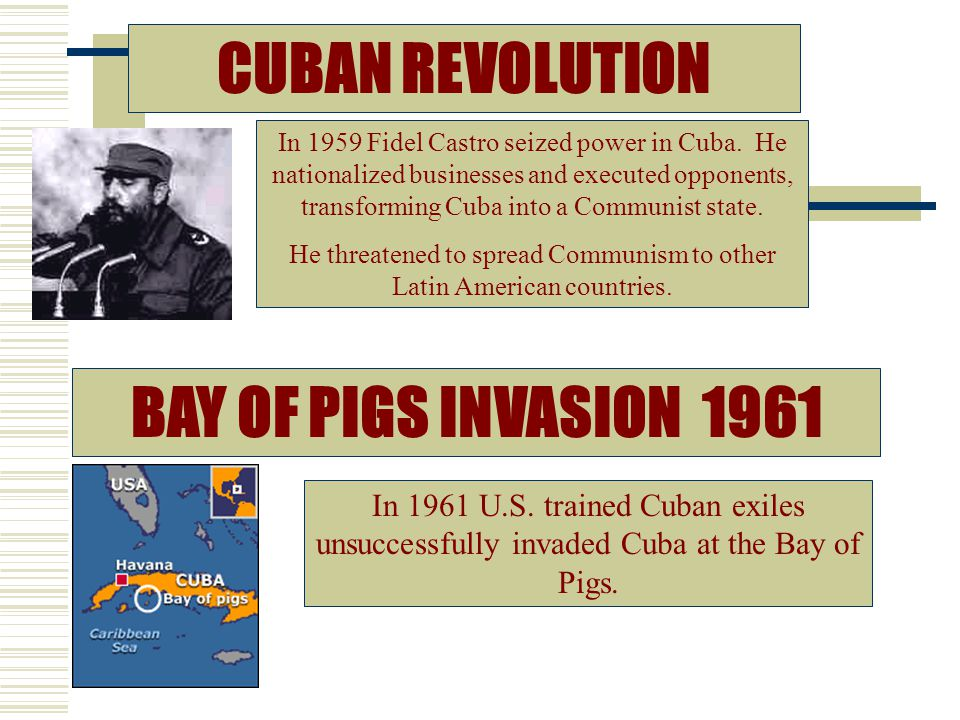 He threatened to spread Communism to other Latin American countries.