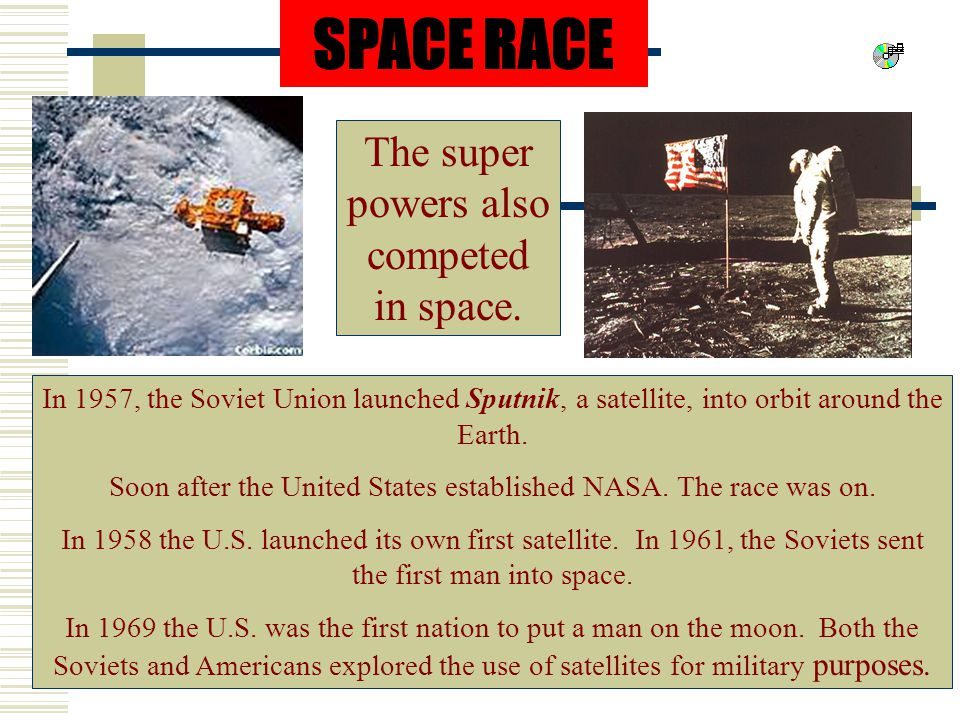 SPACE RACE The super powers also competed in space.