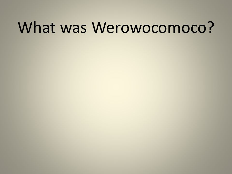 What was Werowocomoco