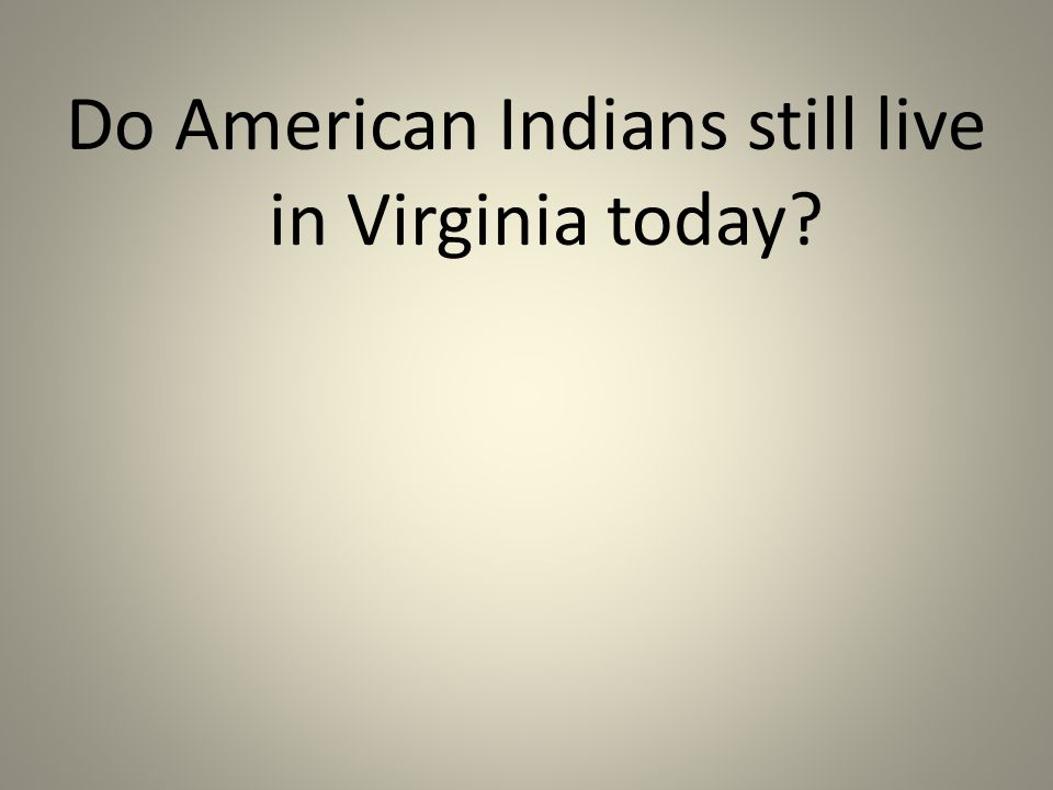 Do American Indians still live in Virginia today