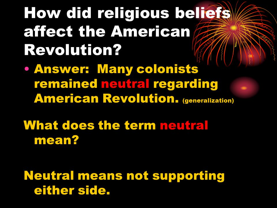 How did religious beliefs affect the American Revolution