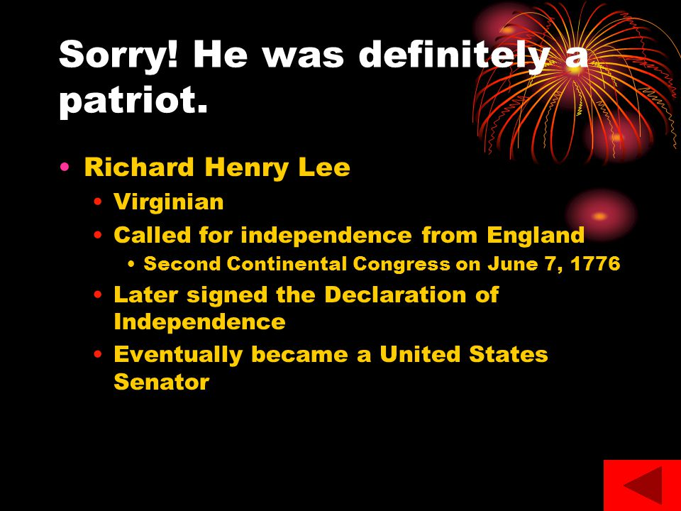 Sorry! He was definitely a patriot.