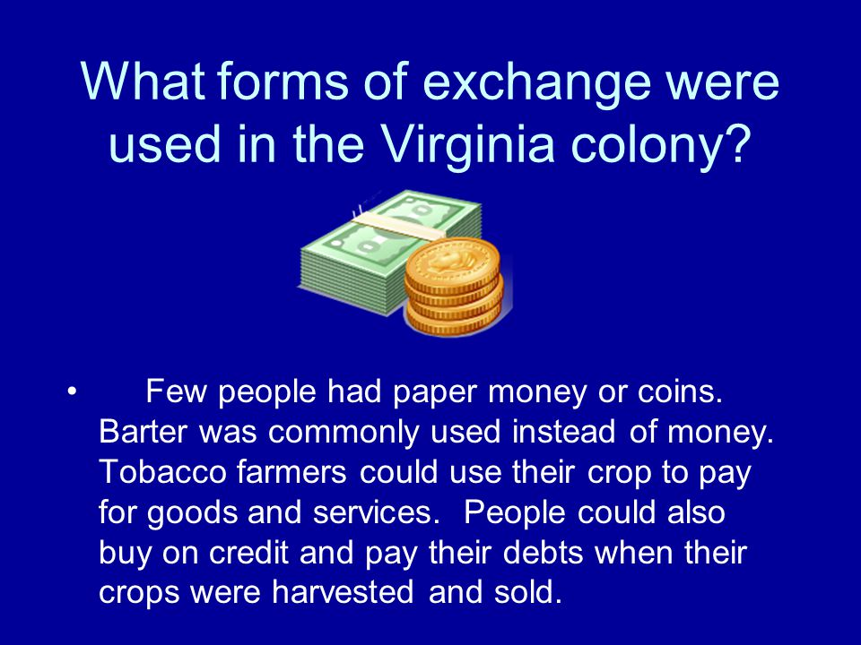 What forms of exchange were used in the Virginia colony