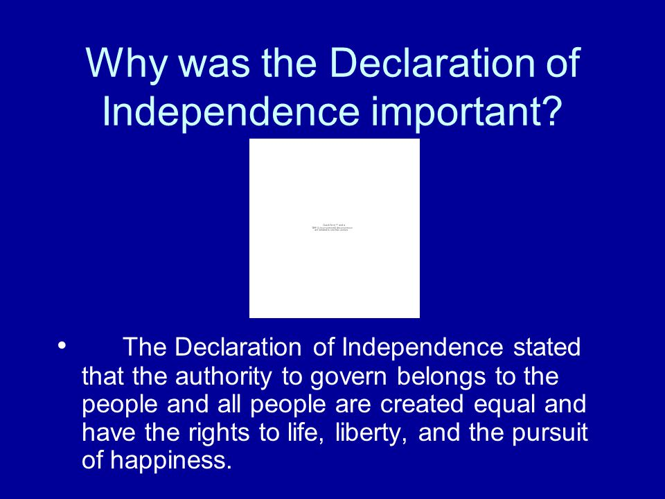 Why was the Declaration of Independence important