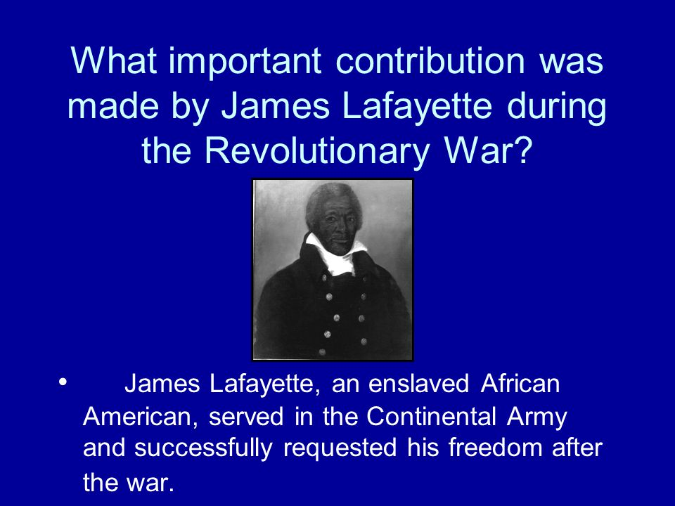 What important contribution was made by James Lafayette during the Revolutionary War