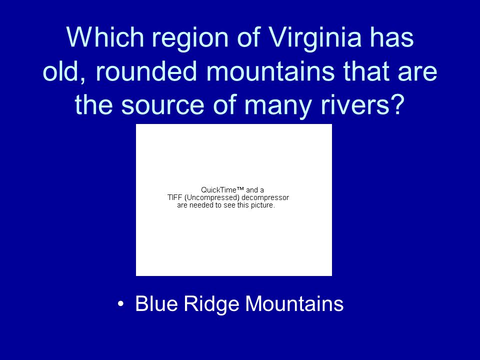 Which region of Virginia has old, rounded mountains that are the source of many rivers