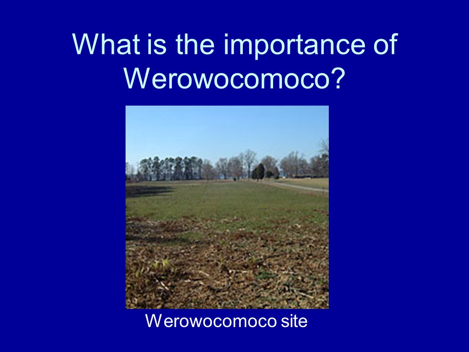 What is the importance of Werowocomoco