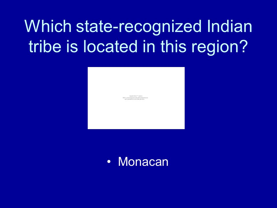 Which state-recognized Indian tribe is located in this region