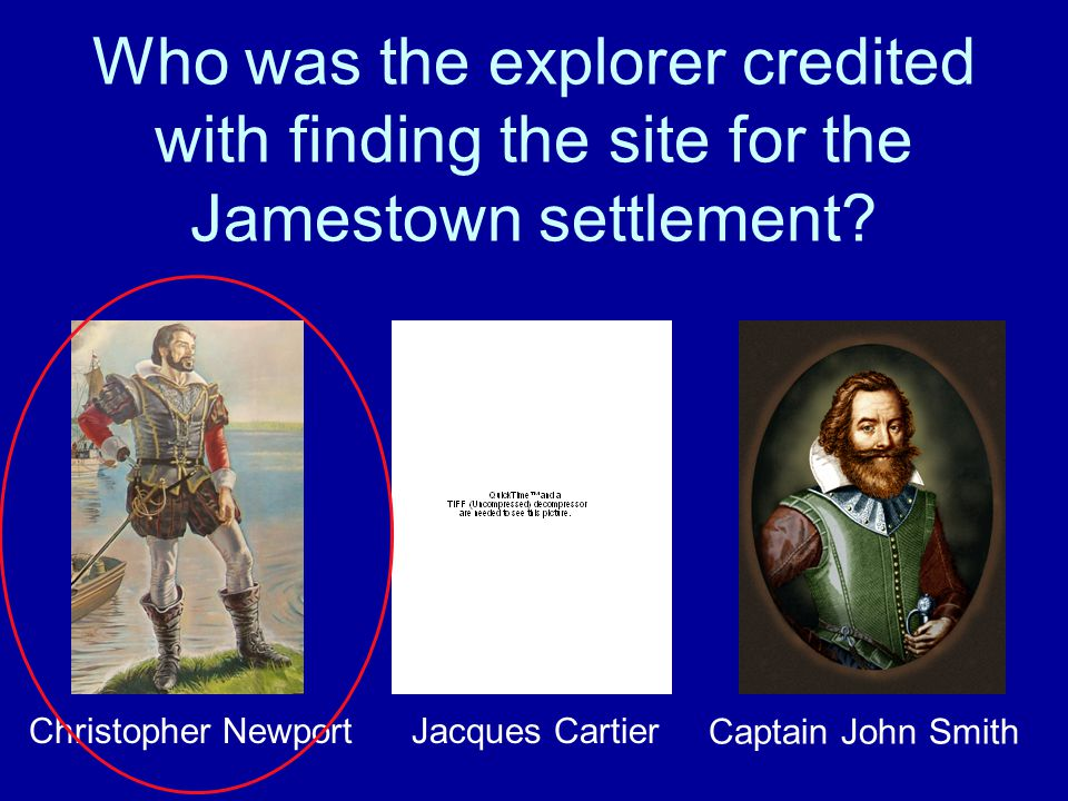 Who was the explorer credited with finding the site for the Jamestown settlement