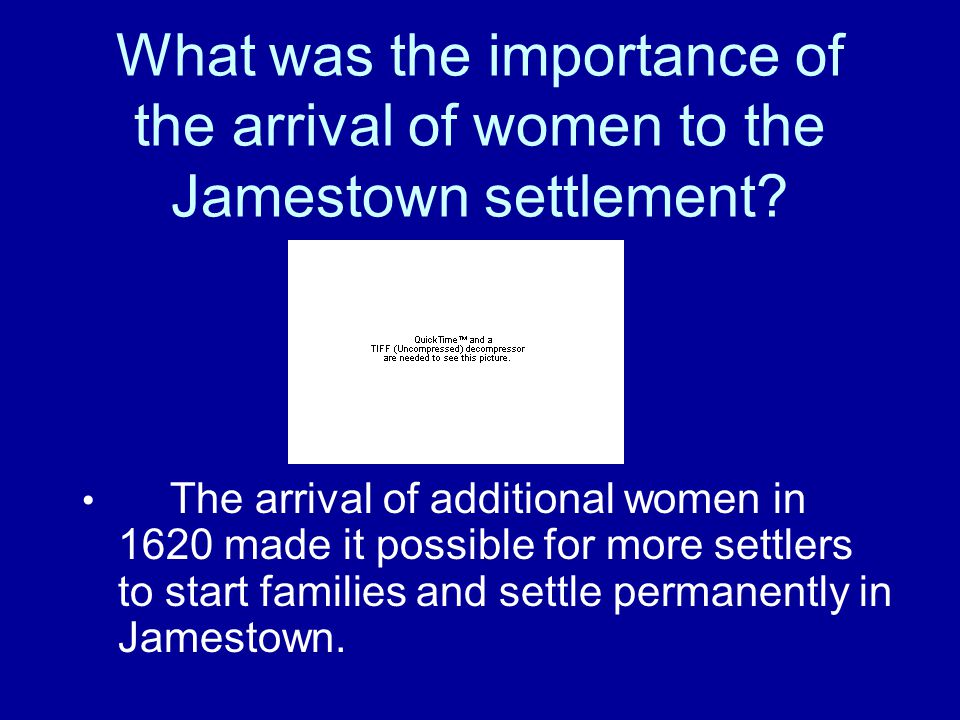 What was the importance of the arrival of women to the Jamestown settlement