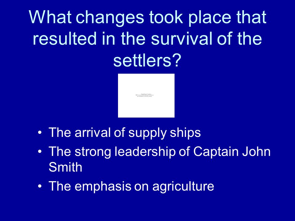 What changes took place that resulted in the survival of the settlers