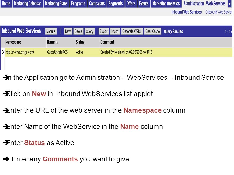 In the Application go to Administration – WebServices – Inbound Service