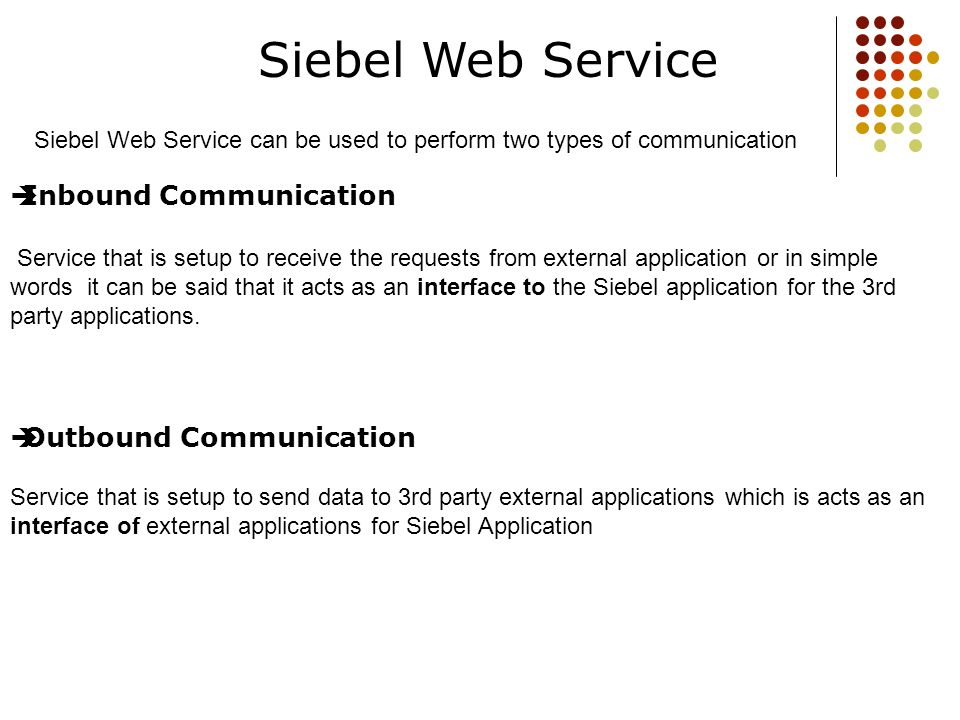 Siebel Web Service Inbound Communication Outbound Communication