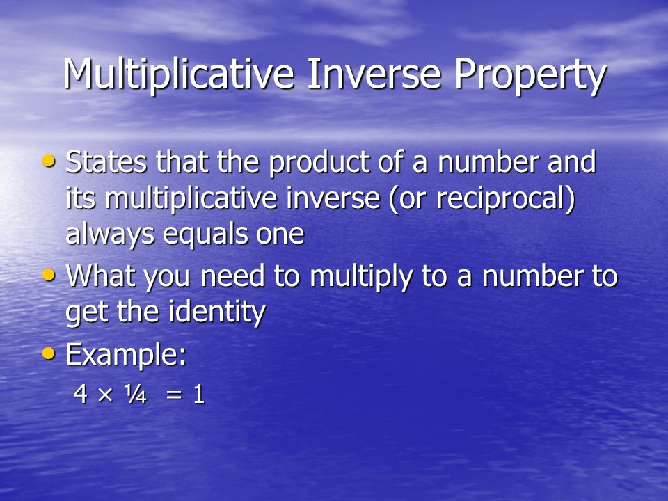 Multiplicative Inverse Property