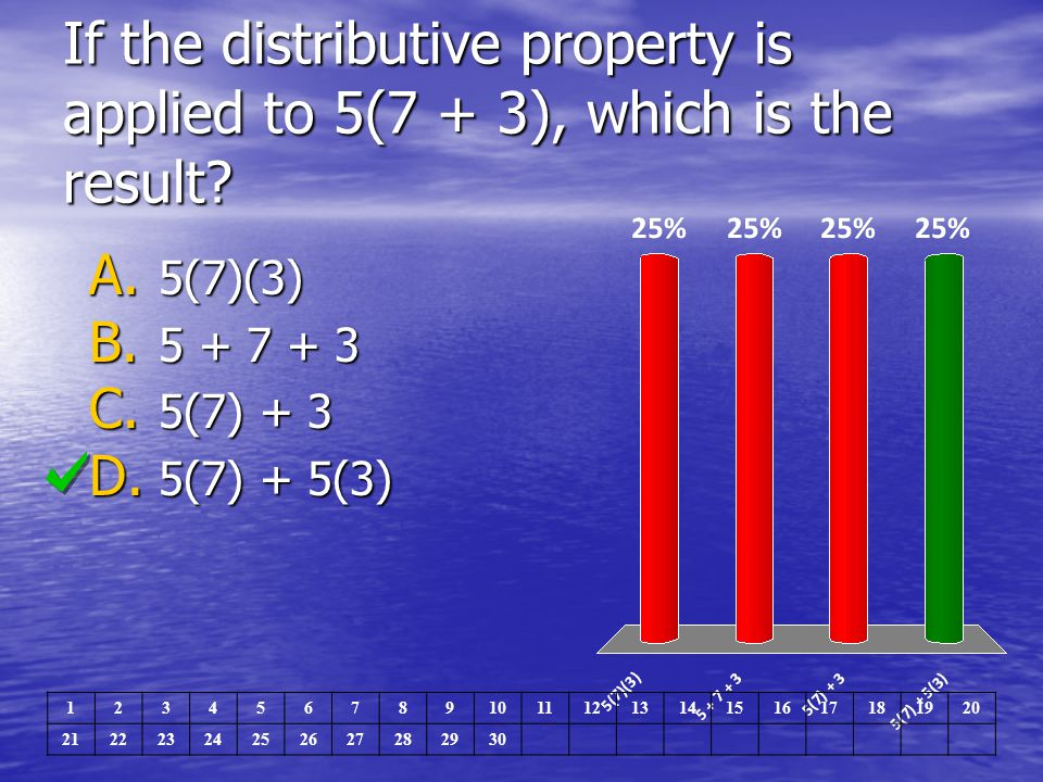 If the distributive property is applied to 5(7 + 3), which is the result