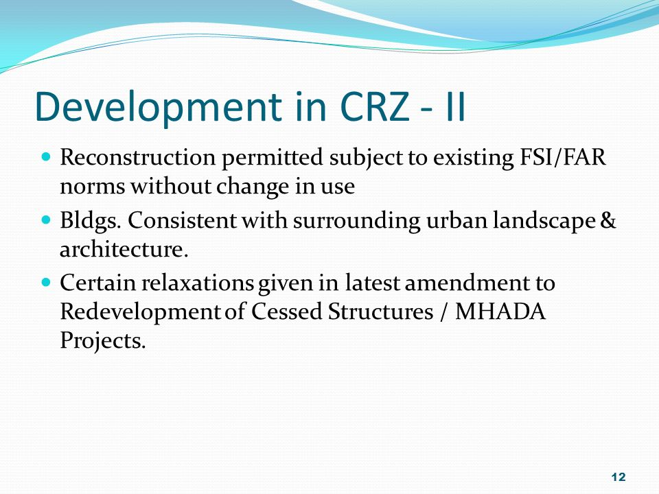 Development in CRZ - II Reconstruction permitted subject to existing FSI/FAR norms without change in use.