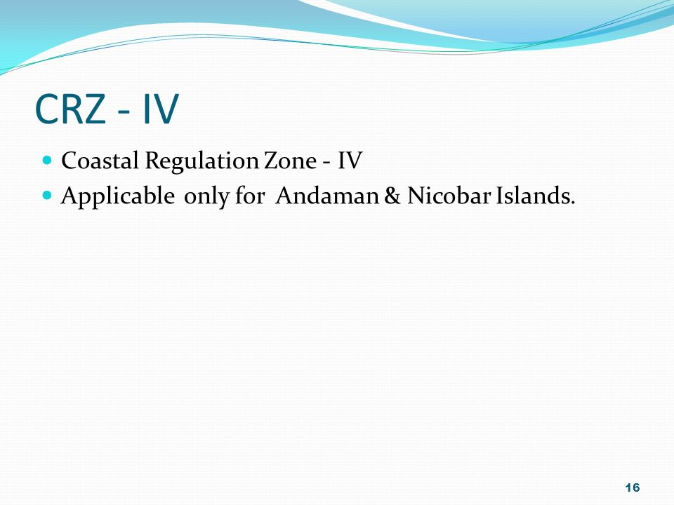 CRZ - IV Coastal Regulation Zone - IV