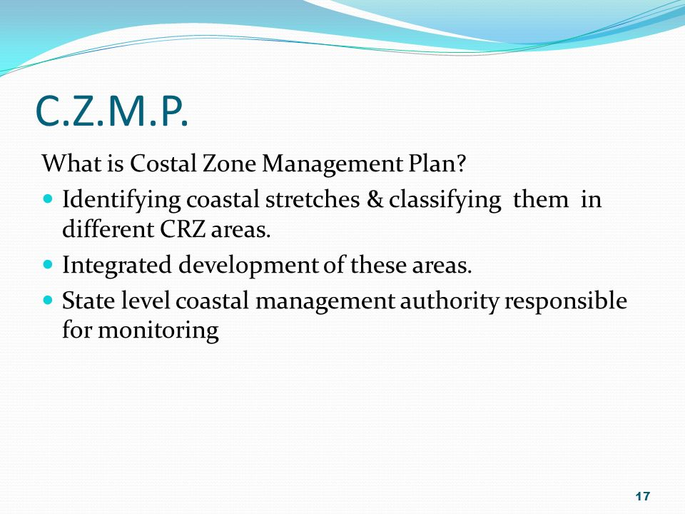 C.Z.M.P. What is Costal Zone Management Plan