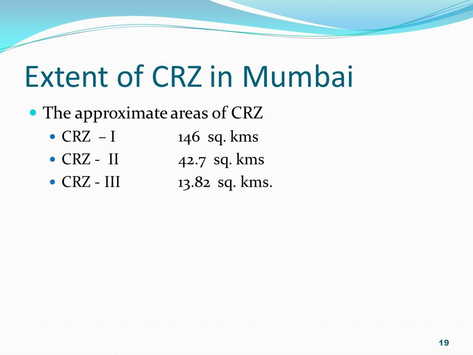 Extent of CRZ in Mumbai The approximate areas of CRZ