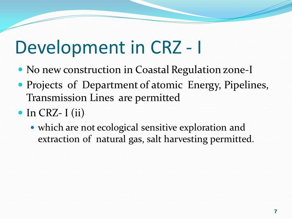 Development in CRZ - I No new construction in Coastal Regulation zone-I.