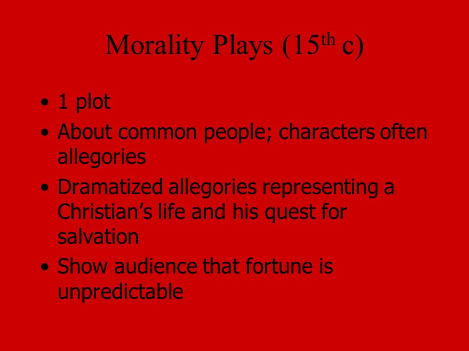 Morality Plays (15th c) 1 plot
