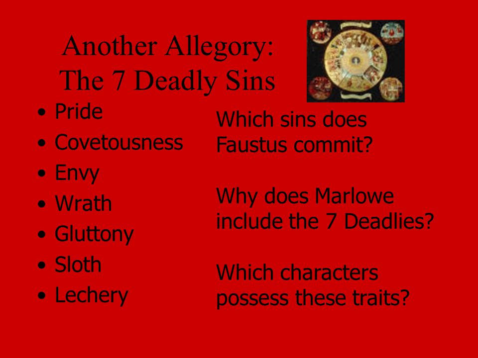 Another Allegory: The 7 Deadly Sins