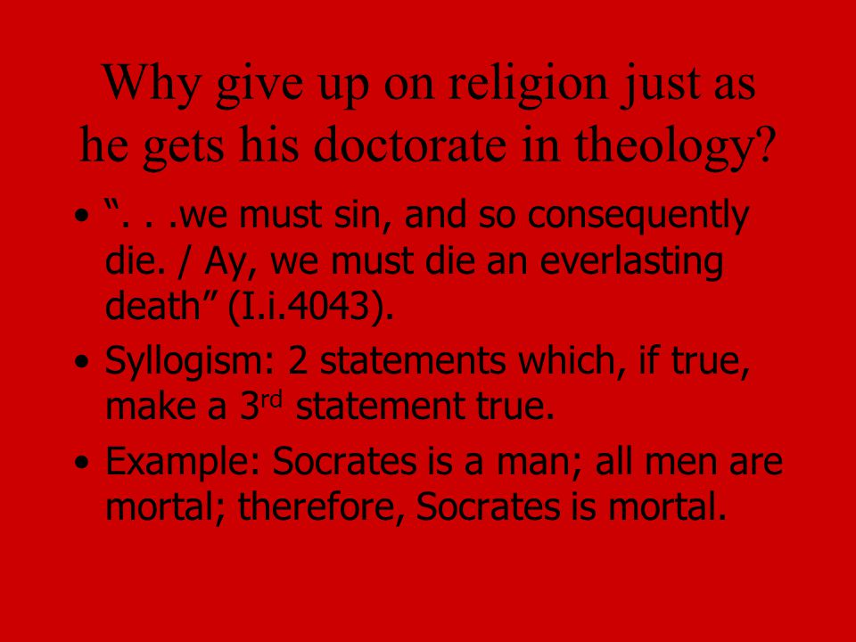 Why give up on religion just as he gets his doctorate in theology