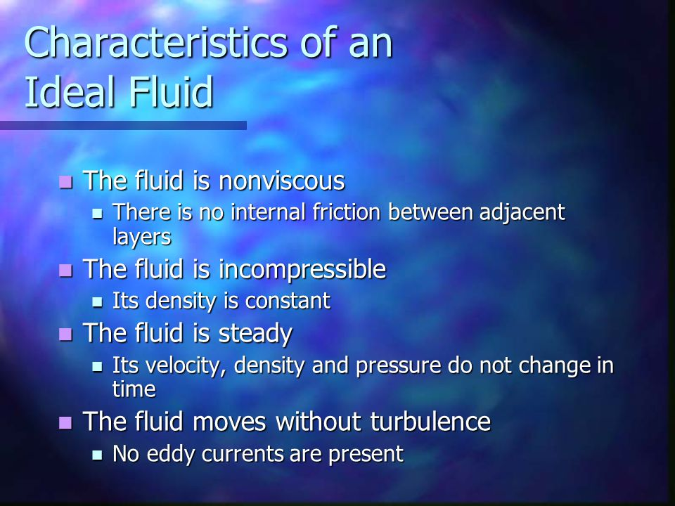 Characteristics of an Ideal Fluid