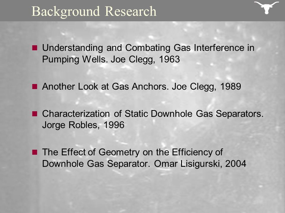 Background ResearchUnderstanding and Combating Gas Interference in Pumping Wells. Joe Clegg, 1963. Another Look at Gas Anchors. Joe Clegg, 1989.