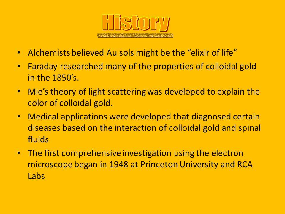 History Alchemists believed Au sols might be the elixir of life