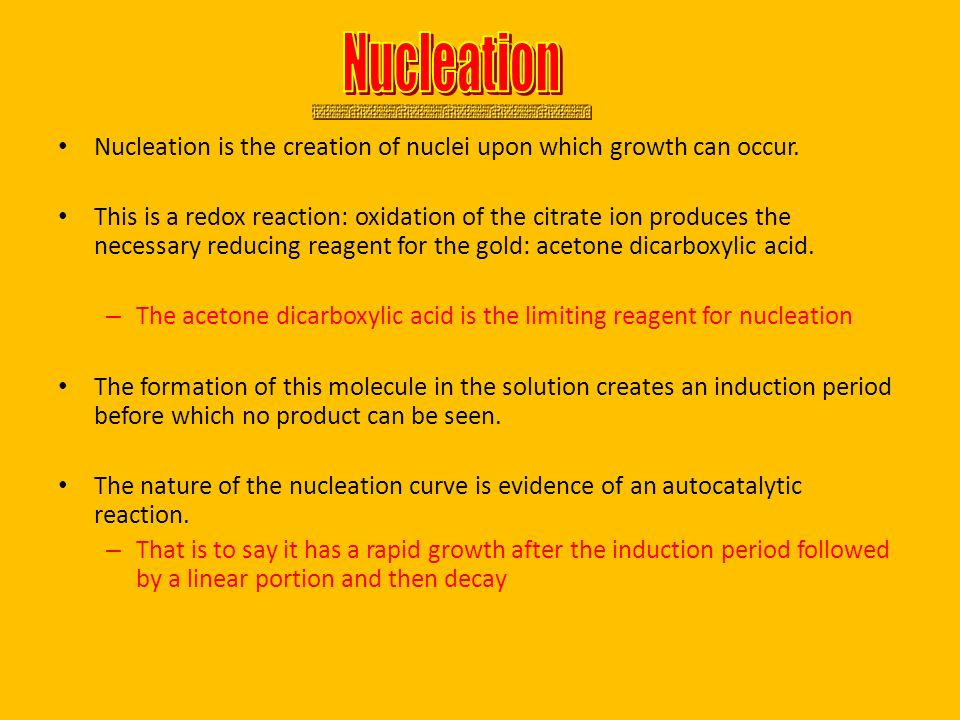 Nucleation Nucleation is the creation of nuclei upon which growth can occur.
