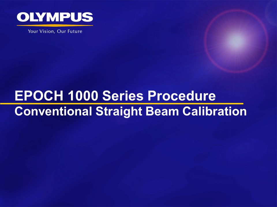 EPOCH 1000 Series Procedure Conventional Straight Beam Calibration