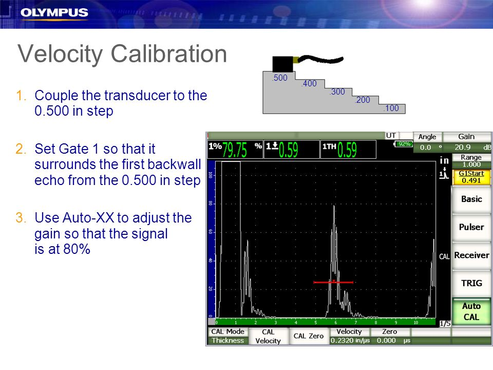 Velocity Calibration Couple the transducer to the 0.500 in step