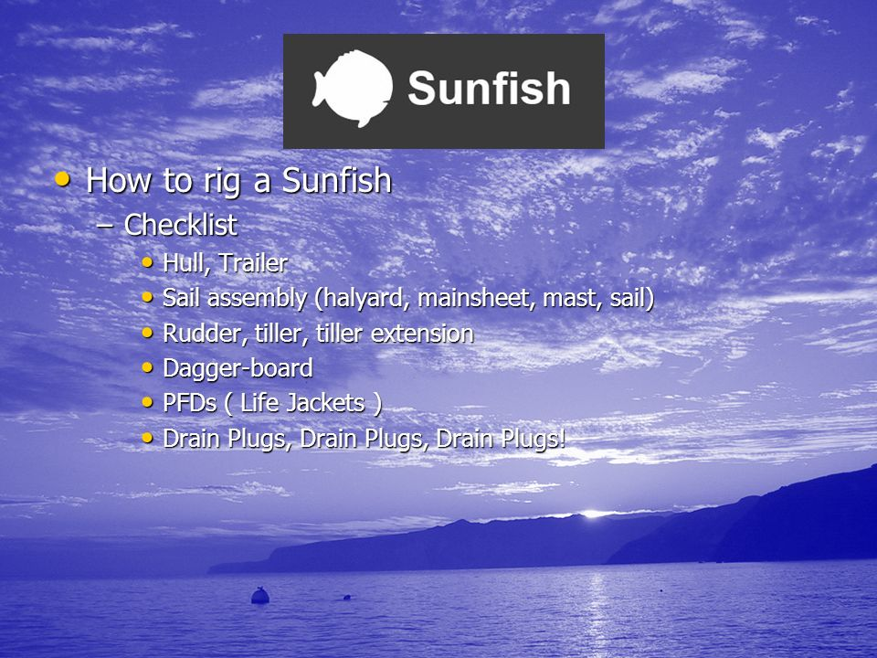How to rig a Sunfish Checklist Hull, Trailer