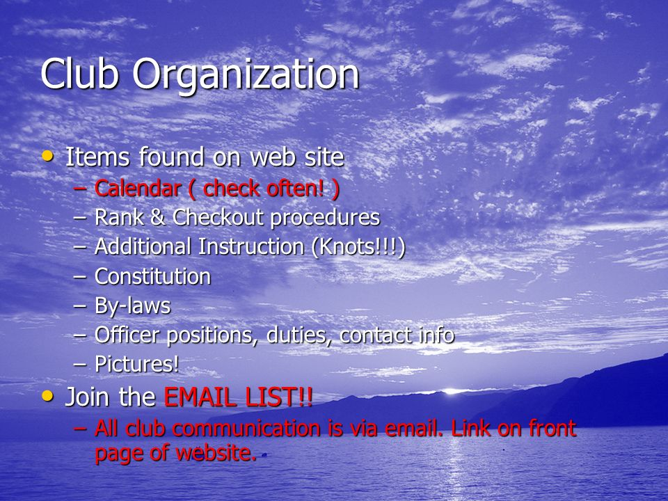 Club Organization Items found on web site Join the EMAIL LIST!!