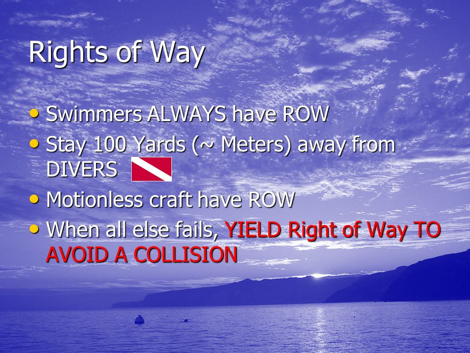 Rights of Way Swimmers ALWAYS have ROW