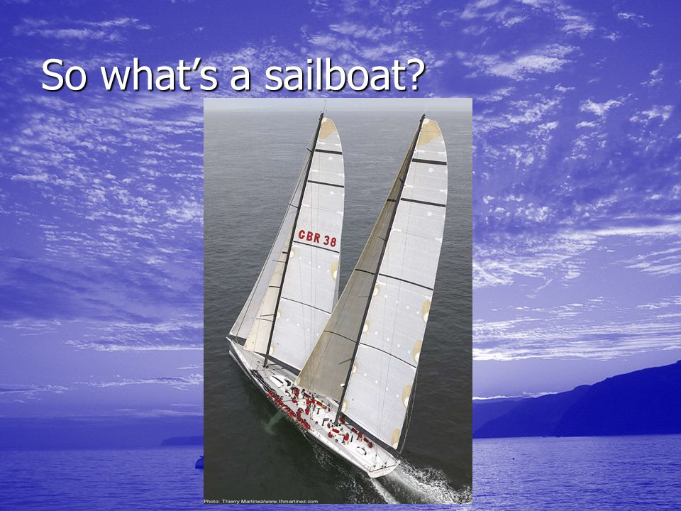 So what's a sailboat