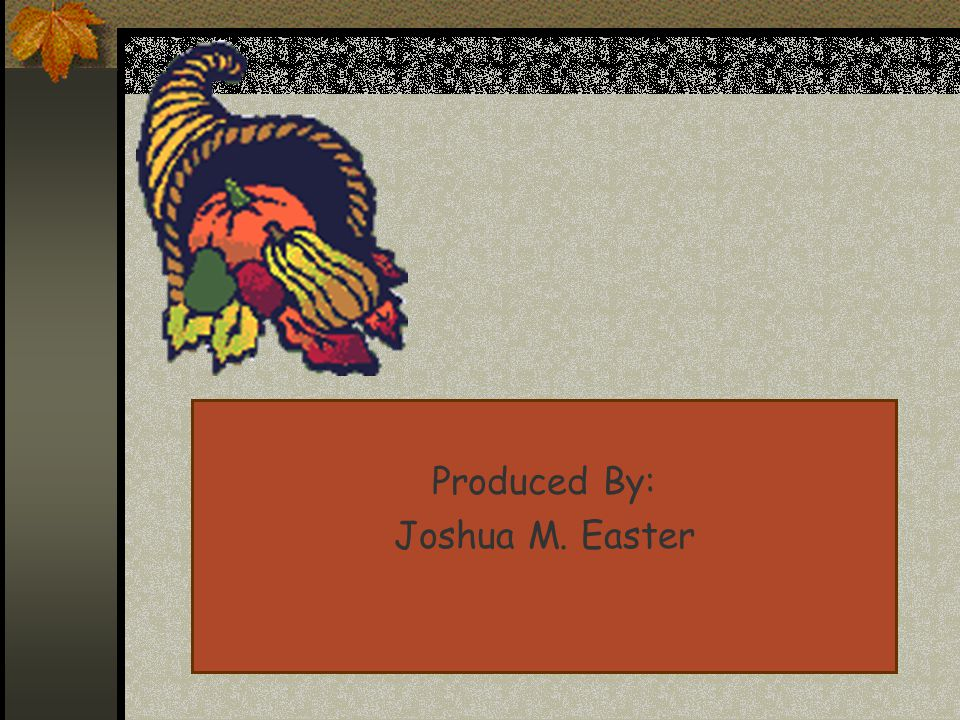 Produced By: Joshua M. Easter