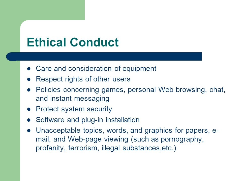Ethical Conduct Care and consideration of equipment