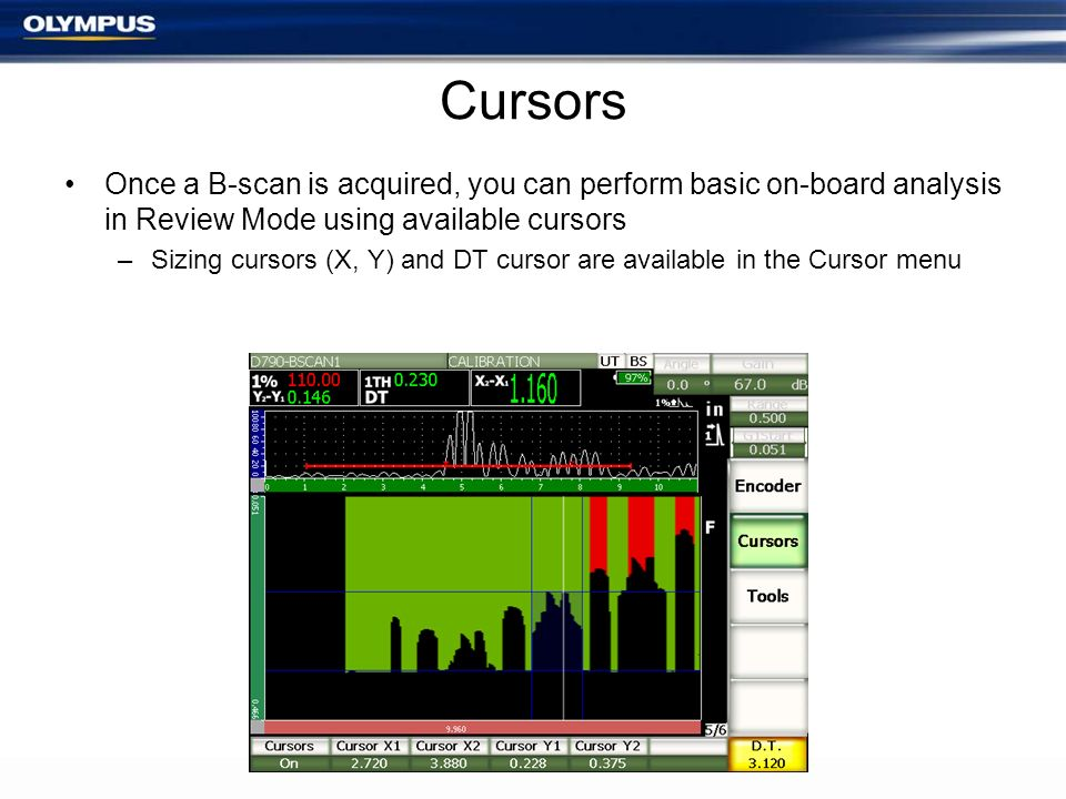 Cursors Once a B-scan is acquired, you can perform basic on-board analysis in Review Mode using available cursors.