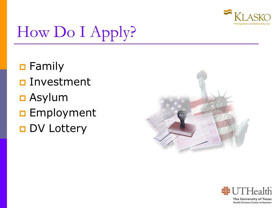 How Do I Apply Family Investment Asylum Employment DV Lottery