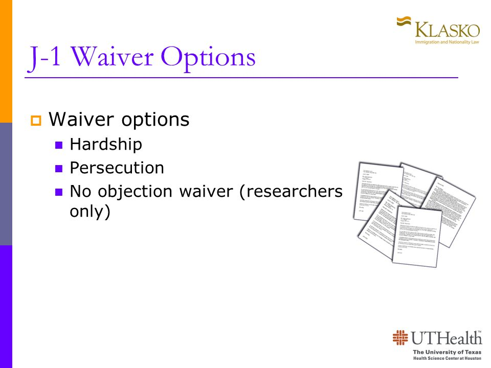J-1 Waiver Options Waiver options Hardship Persecution