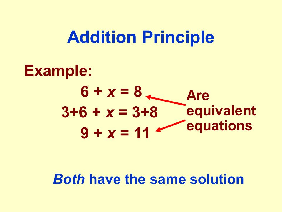 Addition Principle Example: 6 + x = x = x = 11