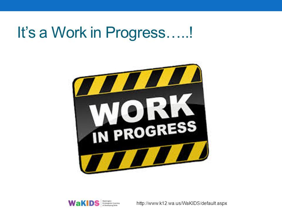 It's a Work in Progress…..!