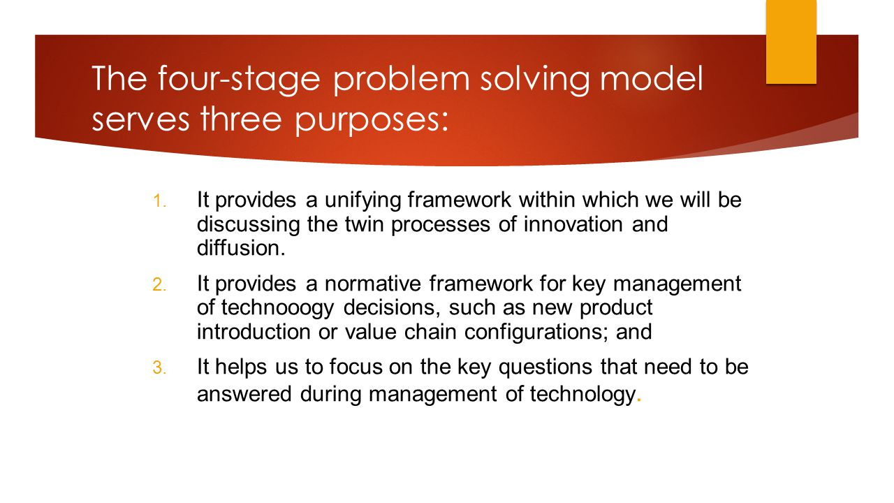 The four-stage problem solving model serves three purposes: