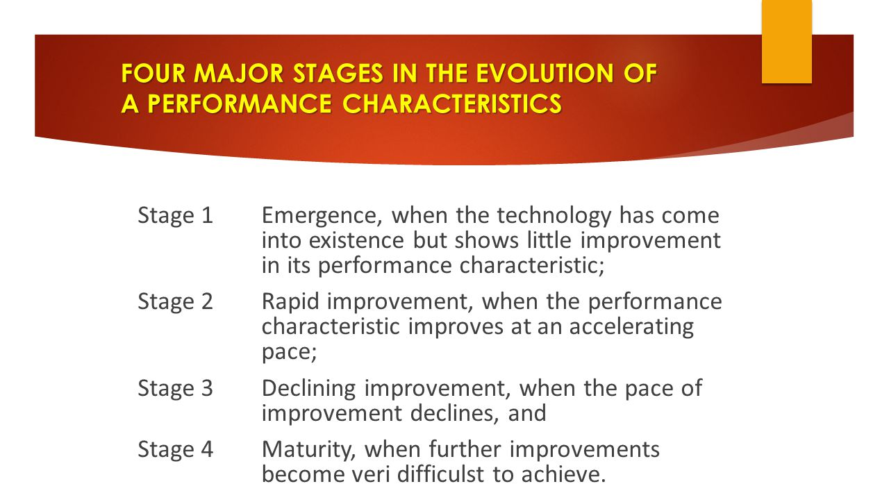 FOUR MAJOR STAGES IN THE EVOLUTION OF A PERFORMANCE CHARACTERISTICS