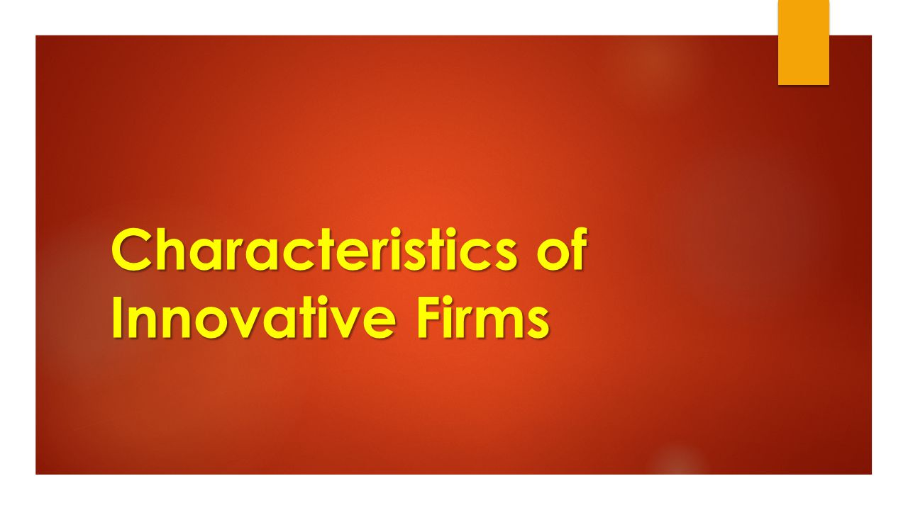 Characteristics of Innovative Firms
